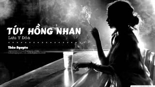 Túy Hồng Nhan - Lưu Y Đóa