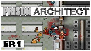 Prison Architect - Ep. 1 - The Great Prison Escape! - Let's Play - Steam Release [Sponsored]