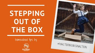 Stepping Out of the Box // Master Books Homeschool Teaching Tips