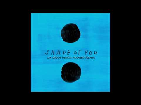 Ed Sheeran - Shape of You (Mambo Remix) / La Gran Unión