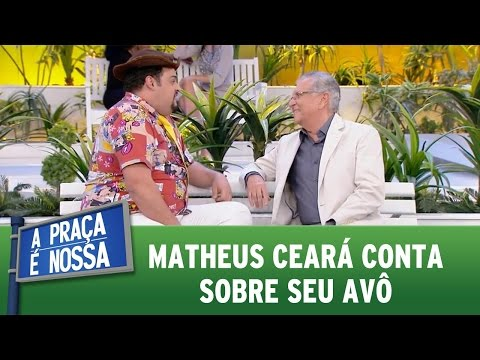 A Praça é Nossa (08/09/16) - Matheus Ceará conta sobre seu avô