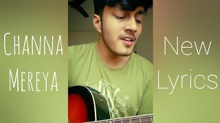 Channa Mereya (NEW LYRICS) | Acoustic Cover | Animesh Goel