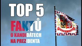 TOP 5 Faktů o kandidátech na prezidenta (🇨🇿 VOLBY 2018)