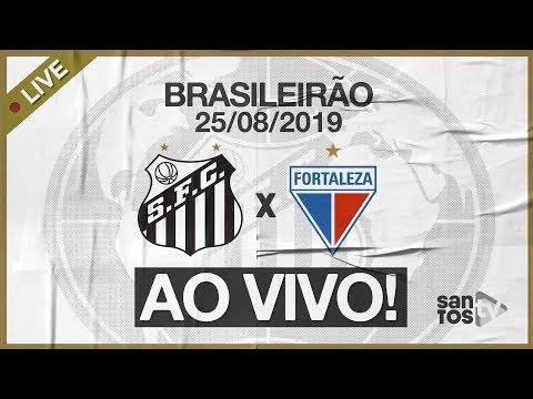AO VIVO: SANTOS 3 x 3 FORTALEZA | PRÉ-JOGO e NARRAÇÃO | BRASILEIRÃO (25/08/19)