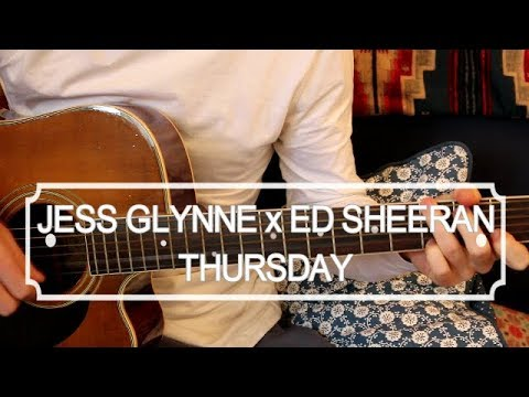Jess Glynne x Ed Sheeran - Thursday (Acoustic Guitar Lesson)