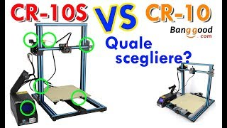 3D Printer  CR-10S vs CR 10 ma quali sono realmente le differenze??