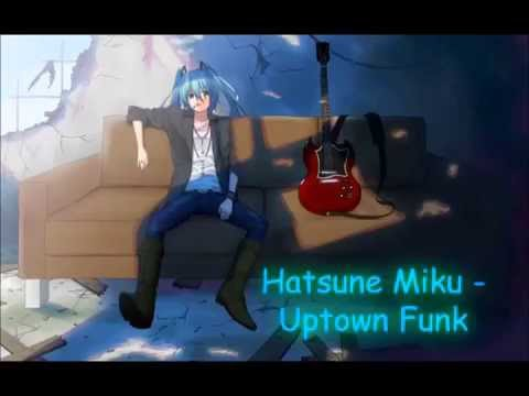 [Vocaloid] Hatsune Miku - Uptown Funk (Rock Version)