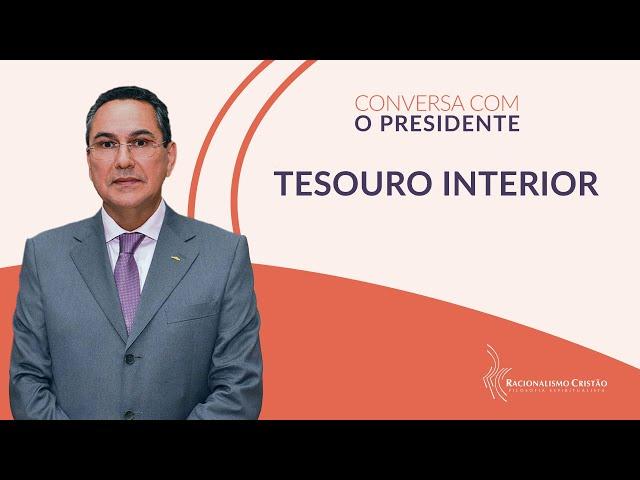 Tesouro interior - Conversa com o Presidente