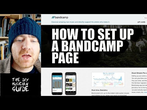 How to Set Up a Bandcamp Page in 2018  | The DIY Musician Guide
