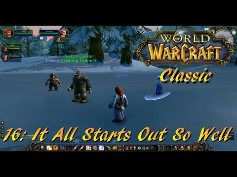 WoW Classic #16: It All Starts Out So Well