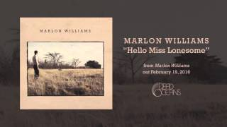 Marlon Williams - Hello Miss Lonesome (Official Audio)