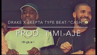 """[FREE] Drake x Skepta Type Beat-""""Cash""""(Prod. Timi-Aje)"""