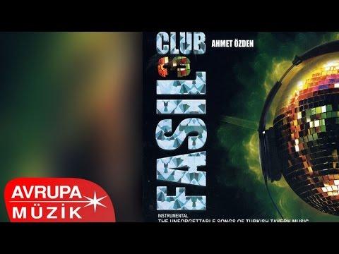 Ahmet Özden - Club Fasıl 3 (Full Albüm)