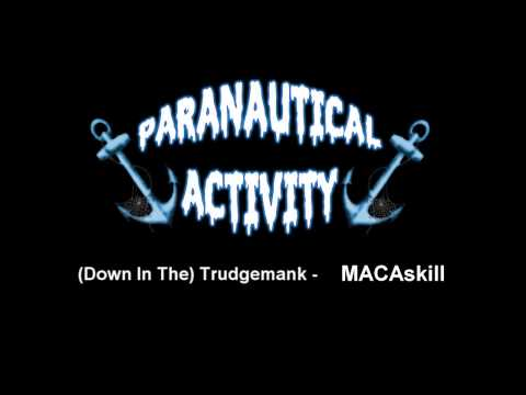 Paranautical Activity OST: MACAskill - (Down In The) Trudgemank