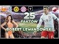 25 Faktów o Robert Lewandowski