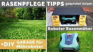 Rasenpflege Tipps - Rasen mähen & pflegen - Roboter Rasenmäher - Garage für Mähroboter DIY Anleitung