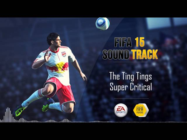 The Ting Tings - Super Critical (FIFA 15 Soundtrack)