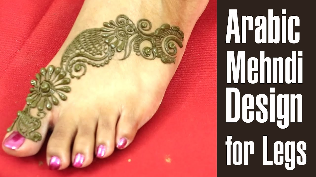 Leg Mehndi Designs Easy Only : Eye catching arabic mehndi design for legs youtube