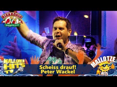 Malle ist nur einmal im Jahr - Scheiss drauf - Peter Wackel - Ballermann Hits