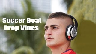 Soccer Beat Drop Vines #306 (With Song Names) HD ! 🎵