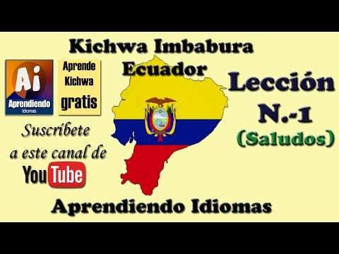 Curso Kichwa (Quichua) Imbabura Ecuador Leccion 1 (Saludos)