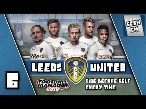 FM18 - EP5 Leeds United - Side Before Self - ULTRA FAIL! A Football Manager 2018 Short Story