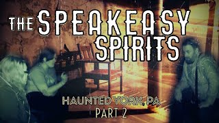 The SPEAKEASY | Haunted York PA | Part 2 with ParanormalTV