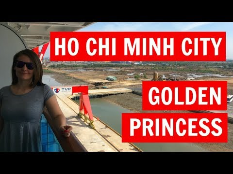 Ho Chi Minh City (Phu My): Golden Princess, Asia VLOG 4 (2018)