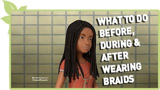 What to do Before, During and After wearing Braids or Twist (Part 1 of 2) Thumbnail