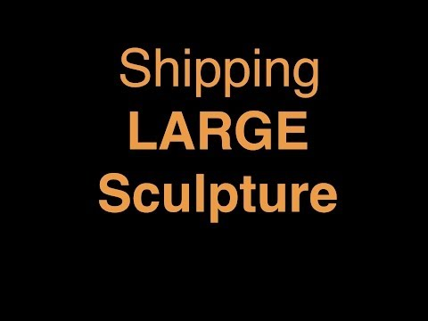 Shipping Large Sculpture by Kim Cridler