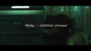 MyKey - Untitled Unloved가사/해석(…