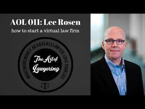 AOL 011: Lee Rosen and Starting a Virtual Law Firm