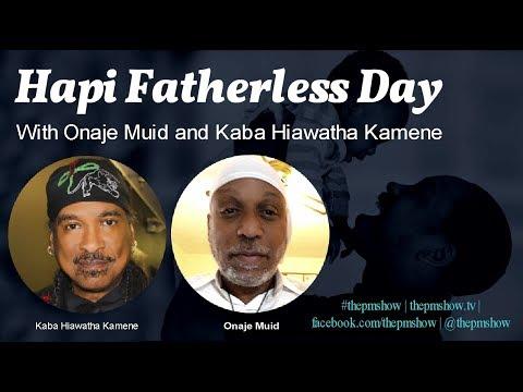 Hapi Fatherless Day with Onaje Muid and Kaba Hiawatha Kamene