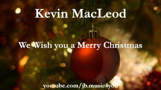 We Wish you a Merry Christmas - Kevin MacLeod - 2 HOURS | Download Link