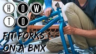 How to fit forks on a Bmx