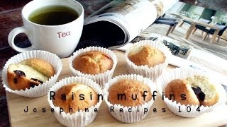 Raisin Muffins 英式提子鬆餅 Josephine's Recipes Episode 104