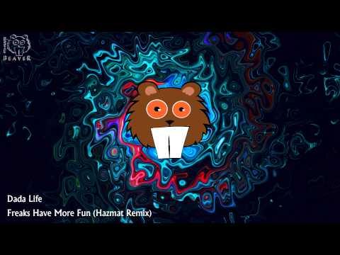 Dada Life - Freaks Have More Fun (Hazmat Remix)