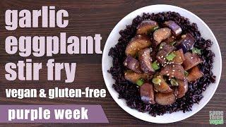 garlic eggplant stir fry (vegan & gluten-free) Something Vegan purple week