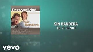 Sin Bandera - Te Vi Venir (Cover Audio)