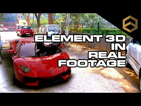 3D OBJECTS IN REAL FOOTAGE   ELEMENT 3D