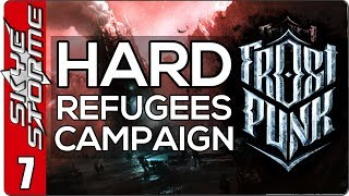 Frostpunk The Refugees Hard Campaign - EP 7 - SAVE OUR PEOPLE!