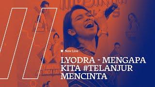 Download NEW LIVE LYODRA - MENGAPA KITA #TERLANJURMENCINTA