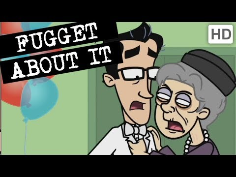 Fugget About It 313 - Nonna Your Business (Full Episode)