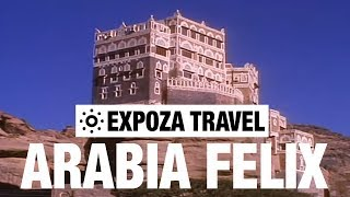 Arabia Felix Vacation Travel Video Guide