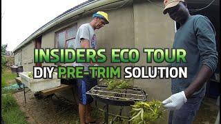 Insiders Eco Tour - HARVEST & DIY PRE-TRIM SOLUTION