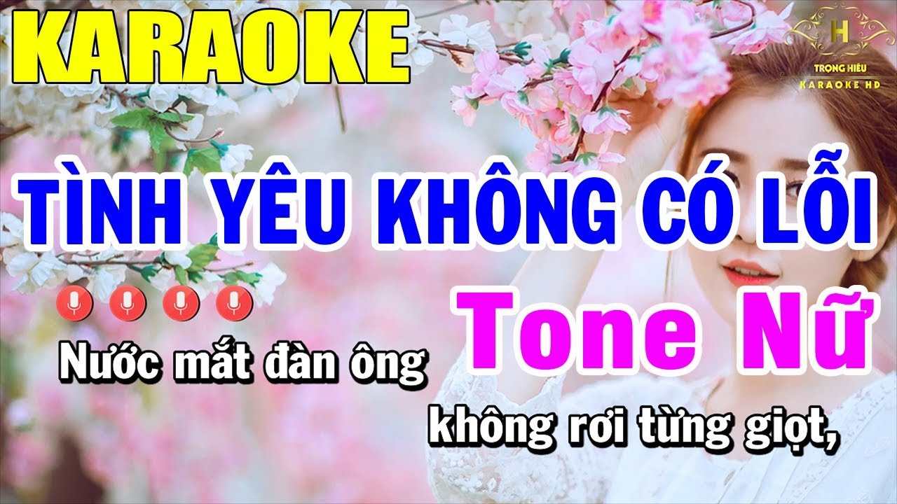 Karaoke Tình Yêu Không Có Lỗi Tone Nữ Nhạc Sống | Trọng Hiếu