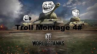 World of Tanks Troll Montage 4#