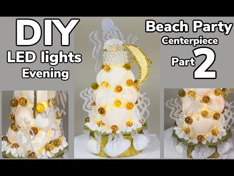 "Dollar Tree DIY LED lights Daytime/Evening Beach Party Centerpiece Part 2"" 2019"