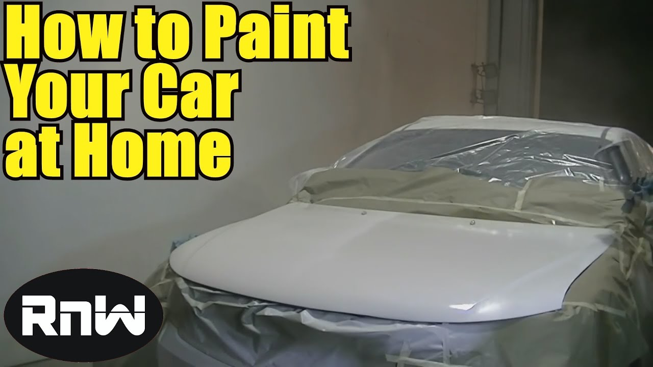 How To Paint A Car In Your Garage Quick Version Youtube