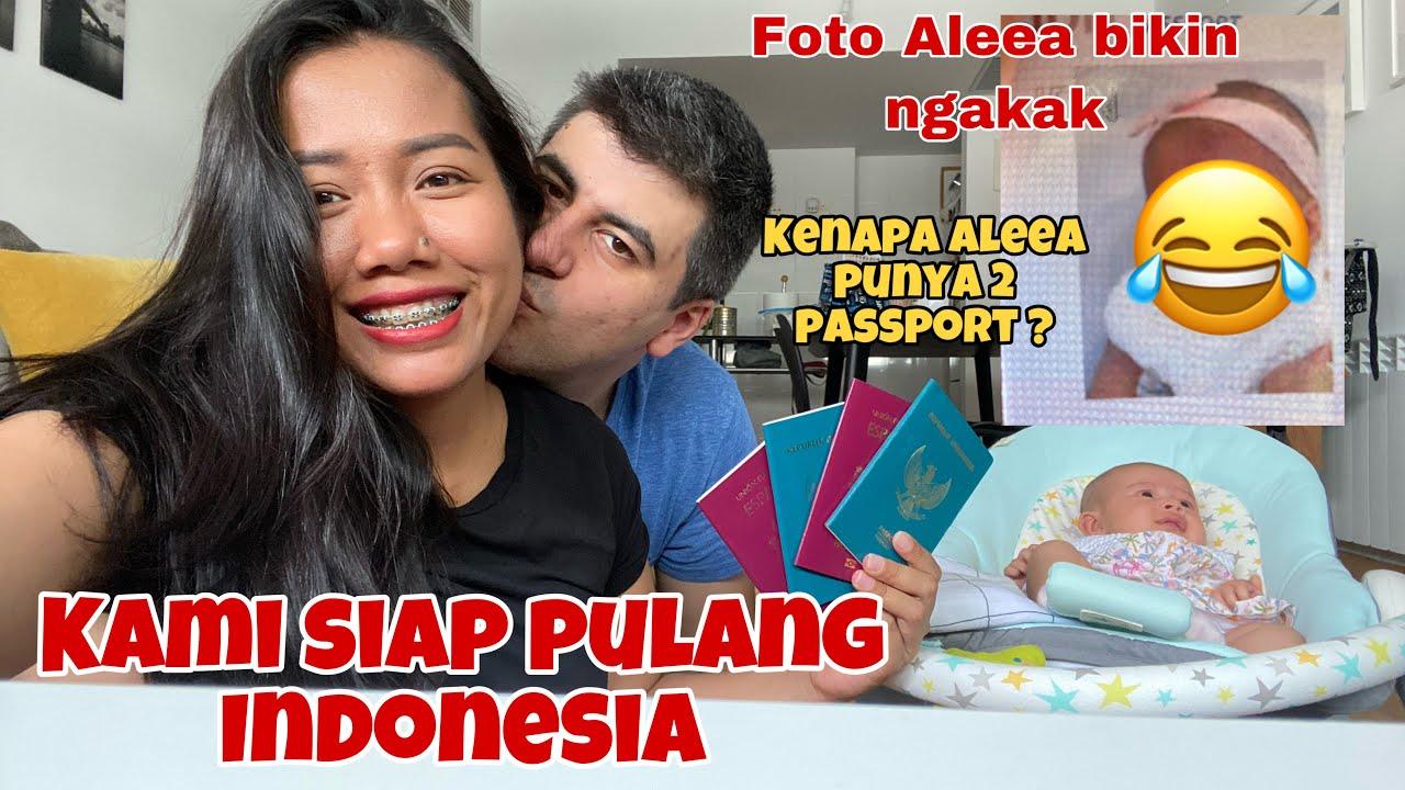 KAMI SIAP PULANG KE INDONESIA || BIKIN PASSPORT ALEEA NORA